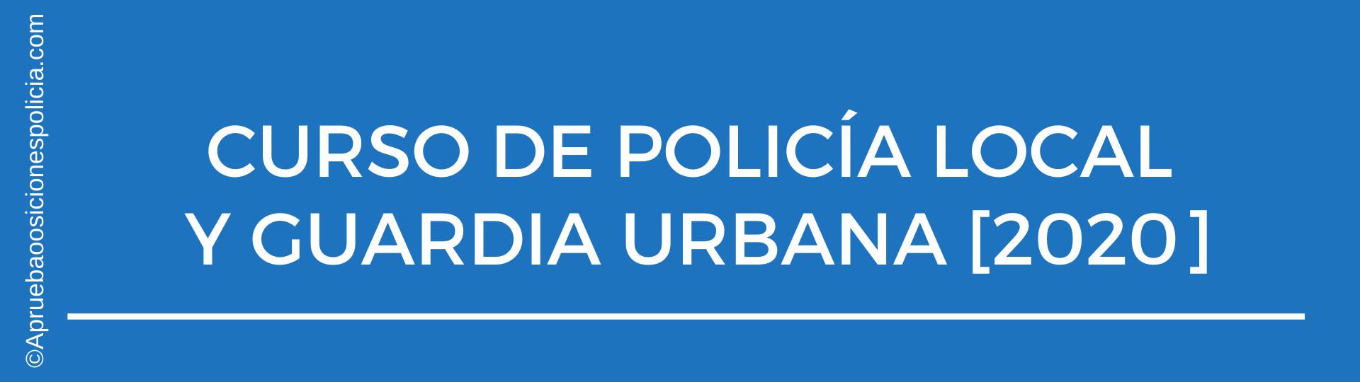 Academia Policía Local y Guardia Urbana 2020