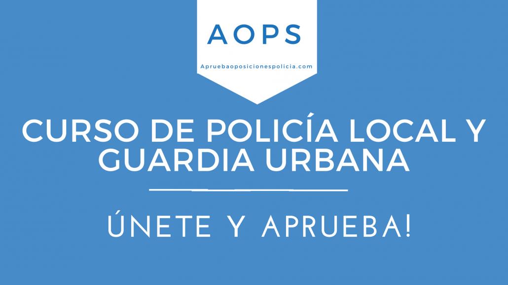 Curso Policía Local y Guardia Urbana