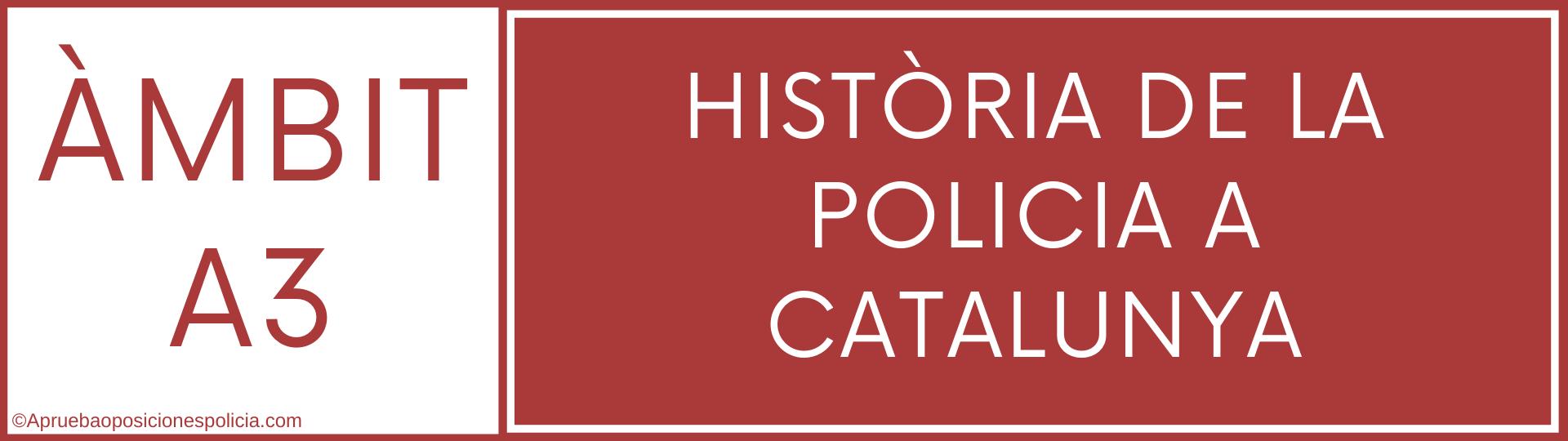 Tema-A3-Mossos-Historia-de-la-policia-Catalunya