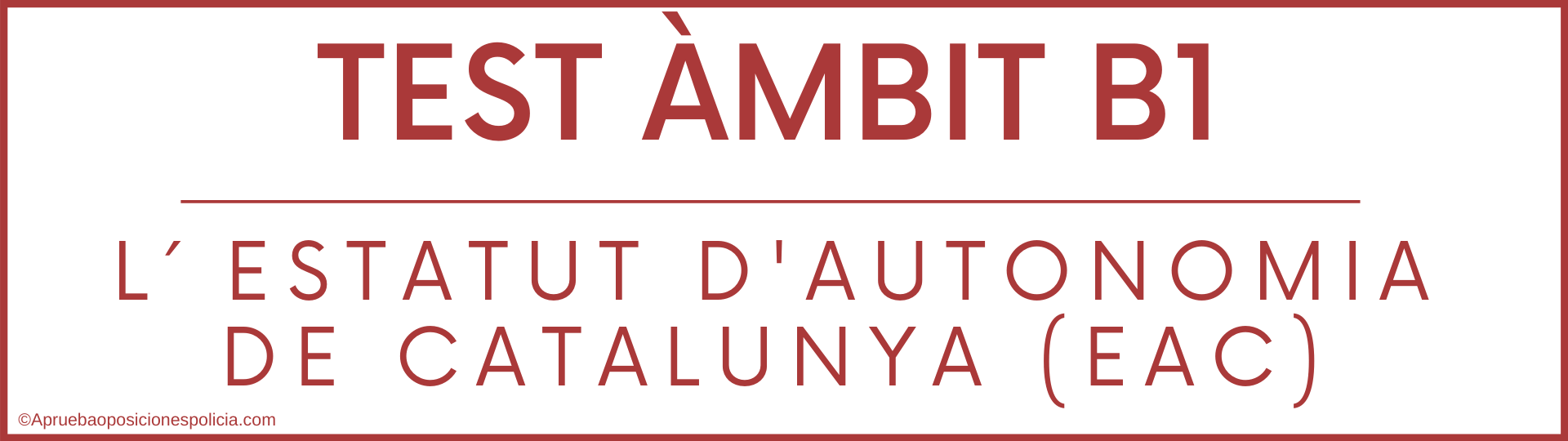 Test B1 Estatut Autonomia Cataluña