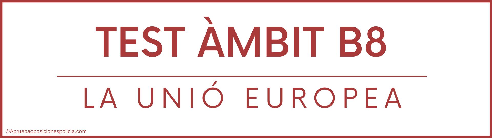 Test B8 Mossos unió europea