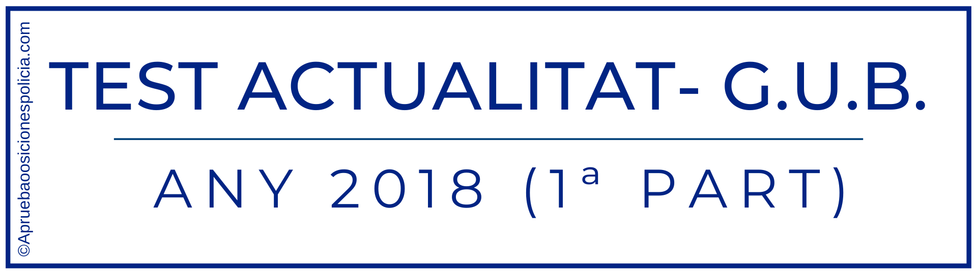 Test actualidad Guardia Urbana Barcelona primer semestre 2018