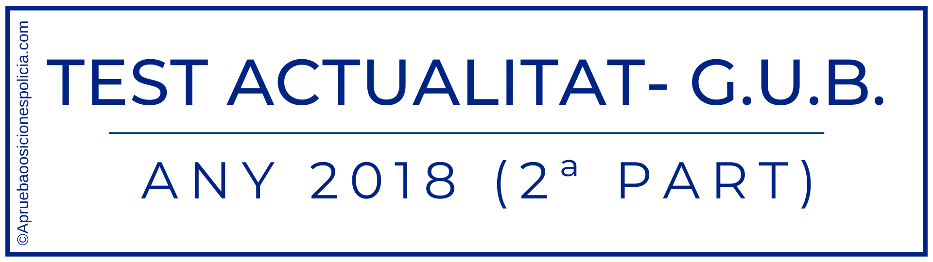 Test actualidad Guardia Urbana Barcelona segon semestre 2018