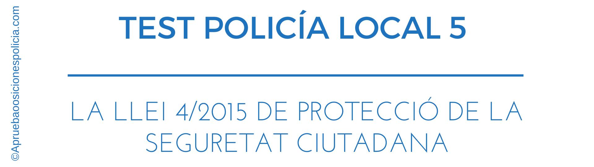 Test de la ley de protección de la seguridad ciudadana