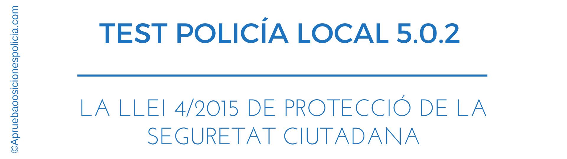 Test ley 4-15 de seguridad ciudadana