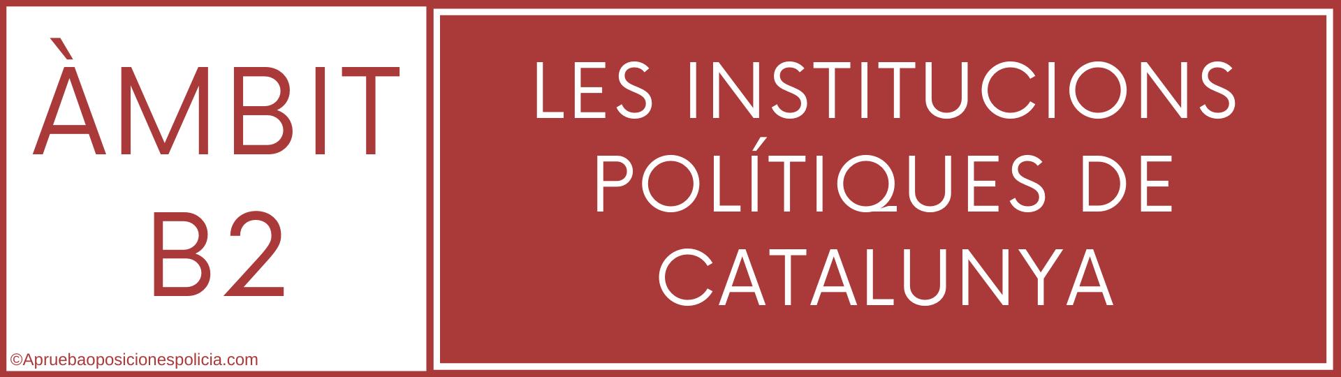 tema B2 Mossos Institucions polítiques